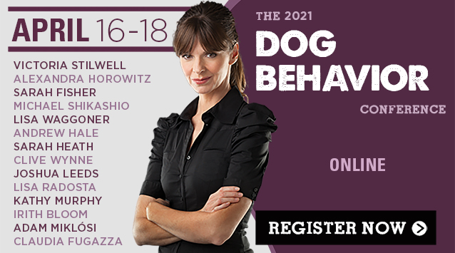 The 2021 Dog Behavior Conference: April 16-18. Register Now!